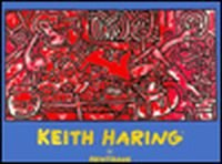 Keith Haring - Fine Art: The Estate of Keith Haring