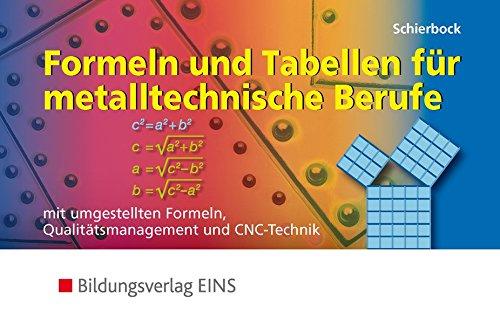 9783823971405: Formeln und Tabellen für metalltechnische Berufe: mit umgestellten Formeln, Qualitätsmanagement und CNC-Technik: Formelsammlung