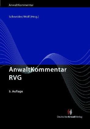 9783824010400: AnwaltKommentar RVG: Rechtsanwaltsverg�tungsgesetz