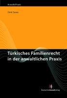9783824011834: T�rkisches Familienrecht in der anwaltlichen Praxis