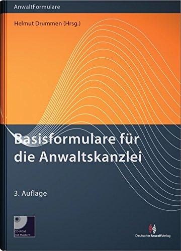 9783824012633: Basisformulare für die Anwaltskanzlei: Muster und Erläuterungen zum Zivilprozess und zu ausgewählten Rechtsgebieten