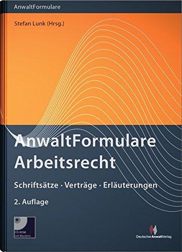 AnwaltFormulare Arbeitsrecht, m. CD-ROM: Stefan Lunk