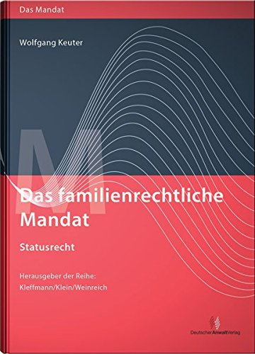 Das familienrechtliche Mandat - Statusrecht: Wolfgang Keuter