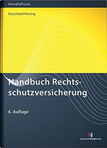 Handbuch Rechtsschutzversicherung: Hans Buschbell