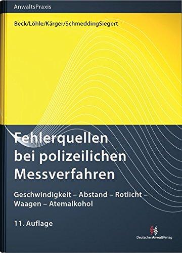 Fehlerquellen bei polizeilichen Messverfahren: Wolf-Dieter Beck