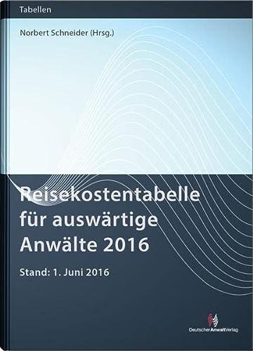 9783824014279: Reisekostentabelle für auswärtige Anwälte 2016
