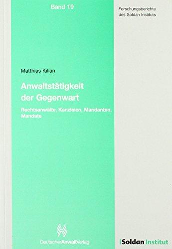 Anwaltstätigkeit der Gegenwart: Rechtsanwälte, Kanzleien, Mandanten, Mandate: Matthias Kilian