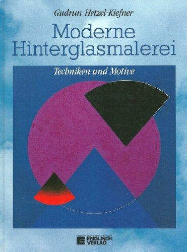 9783824103850: Moderne Hinterglasmalerei. Techniken und Motive
