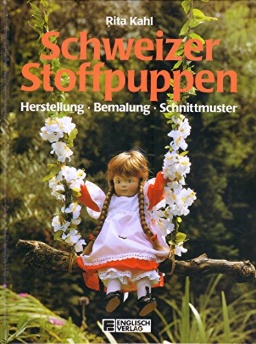 9783824104239: Schweizer Stoffpuppen. Herstellung, Bemalung ...