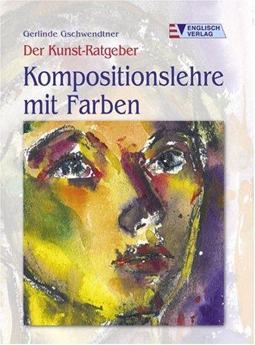 9783824111756: Der Kunst-Ratgeber. Kompositionslehre Farben