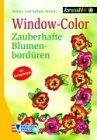 9783824111916: Window- Color. Zauberhafte Blumenbordüren. Fünfzehn Begegnungen.
