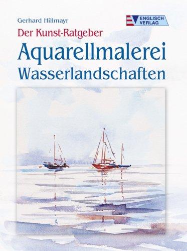 9783824112173: Der Kunst-Ratgeber, Aquarellmalerei. Wasserlandschaften.