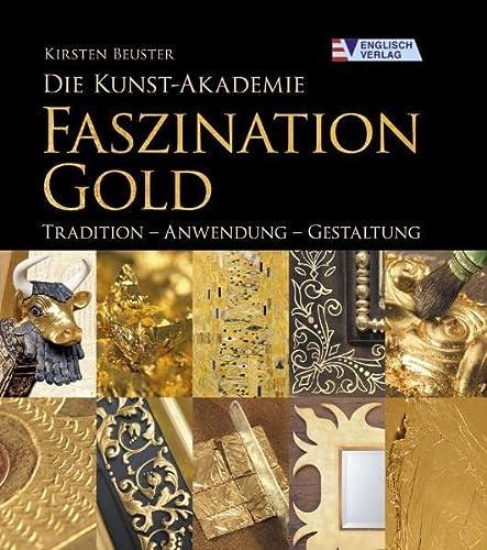 9783824113026: Die Kunst-Akademie. Faszination Gold: Tradition - Anwendung - Gestaltung