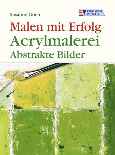 9783824113149: Malen mit Erfolg. Acrylmalerei: Abstrakte Bilder