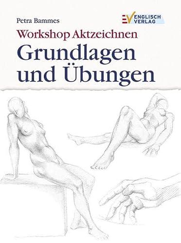 9783824113743: Workshop Aktzeichnen - Grundlagen und Übungen