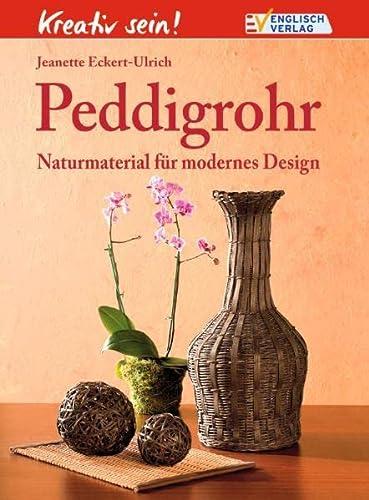 9783824113781: Kreativ sein! Peddigrohr: Naturmaterial für modernes Design