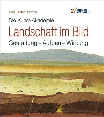 9783824113903: Die Kunst-Akademie. Landschaft im Bild: Gestaltung - Aufbau - Wirkung