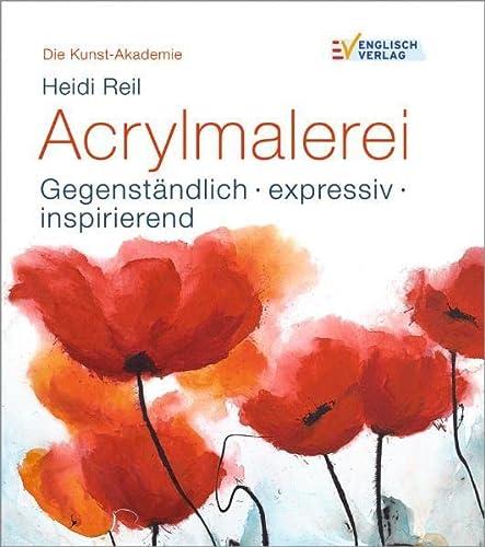 9783824114214: Die Kunst-Akademie. Acrylmalerei: Gegenständlich - expressiv - inspirierend