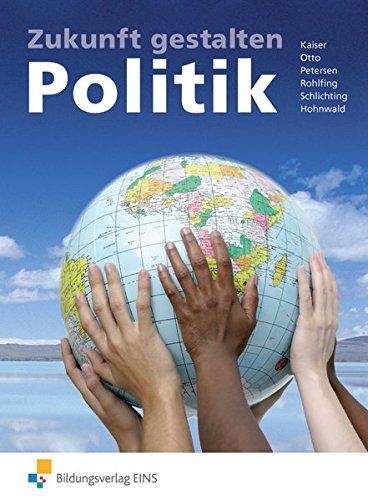 Zukunft gestalten. Politik. Schülerband: Lehr- und Arbeitsbuch