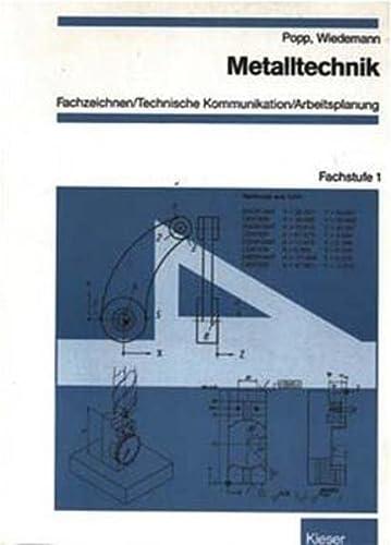 9783824200542: Metalltechnik, Fachzeichnen / Technische Kommunikation / Arbeitsplanung, Fachstufe, Fachstufe 1