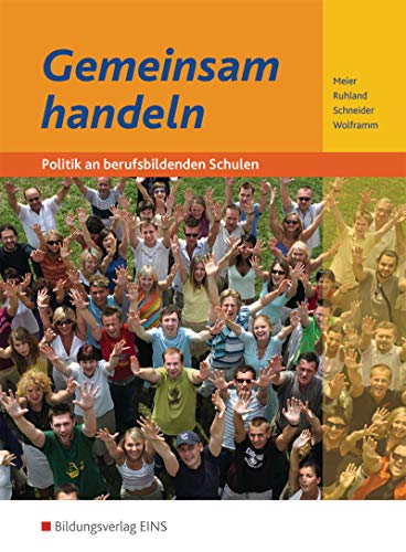 Gemeinsam handeln - Politik an berufsbildenden Schulen - Schülerband - Barbara Meier,Burkhard Schneider,Johannes Wolframm,Ria Ruhland