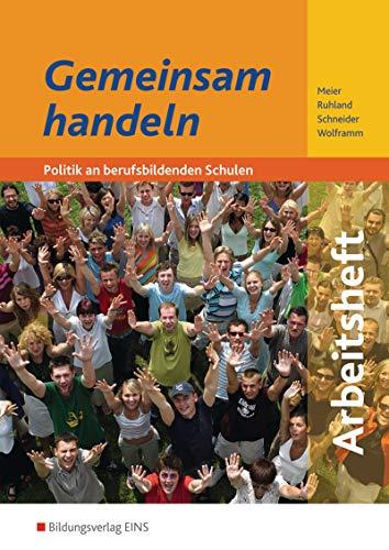9783824200962: Gemeinsam handeln. Arbeitsheft: Politik an beruflichen Schulen