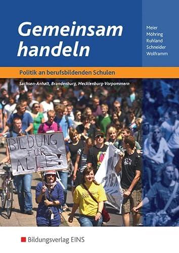 9783824201143: Gemeinsam handeln. Schülerband: Politik an berufsbildenden Schulen in Sachsen-Anhalt, Brandenburg, Mecklenburg-Vorpommern