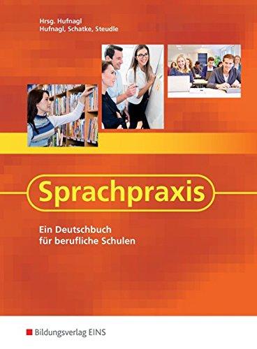 9783824203581: Sprachpraxis: Ein Deutschbuch für berufliche Schulen Lehr-/Fachbuch