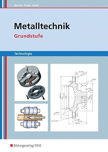 9783824204236: Metalltechnik Technologie. Grundstufe Arbeitsbuch: TECH7550