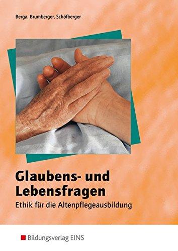 9783824205035: Glaubens- und Lebensfragen. Schülerband: Ethik für die Altenpflegeausbildung Lehr-/Fachbuch