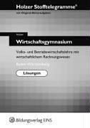 9783824206377: Stofftelegramme Wirtschaftsgymnasium; Alter Lehrplan. Volks- und Betriebswirtschaftslehre mit wirtschaftlichem Rechnungswesen; Baden-Württemberg. Lösungen