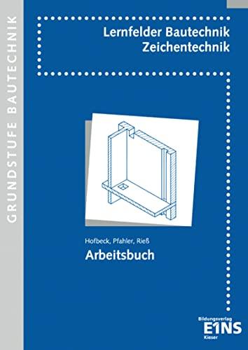 9783824207312: Lernfelder Bautechnik. Zeichentechnik. Arbeitsbuch Grundstufe