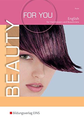 9783824213269: Beauty For You: Englisch für Friseur- und Kosmetikprofis Lehr-/Fachbuch