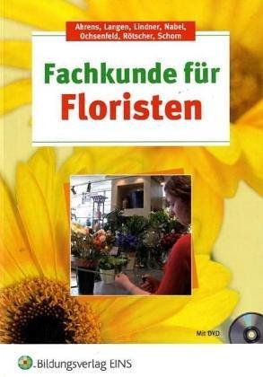 9783824221714: Fachstufe Florist 1. Botanik, Blumenpflege, Gestalten