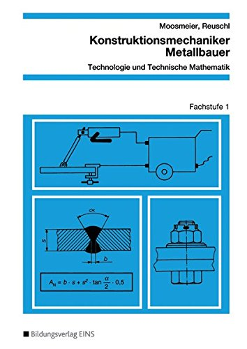9783824227655: Konstruktionsmechaniker Metallbauer Fachstufe 1. Arbeitsblätter: Technologie und Technische Mathematik