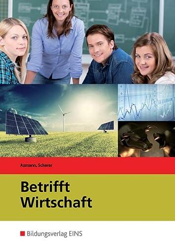 9783824236046: Lehrbuch für die nichtkaufmännischen berufsbildenden Schulen: Betrifft Wirtschaft, Neubearbeitung.