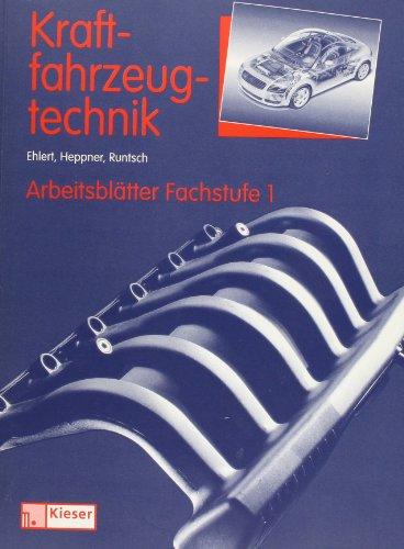 Kraftfahrzeugtechnik. Arbeitsblätter Fachstufe 1: Wilfried Kraft