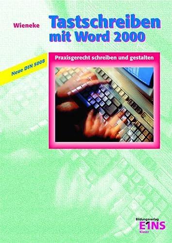 9783824263585: Tastschreiben mit Word 2000. Praxisgerecht schreiben und gestalten. (Lernmaterialien)