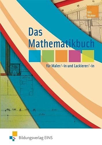 Das Mathematikbuch für Maler und Lackierer. Lehr-/Fachbuch: Alois Gilz, Konrad