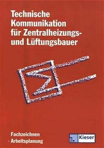 9783824274093: Technische Kommunikation für Zentralheizungs- und Lüftungsbauer. Fachzeichnen - Arbeitsplanung. (Lernmaterialien)
