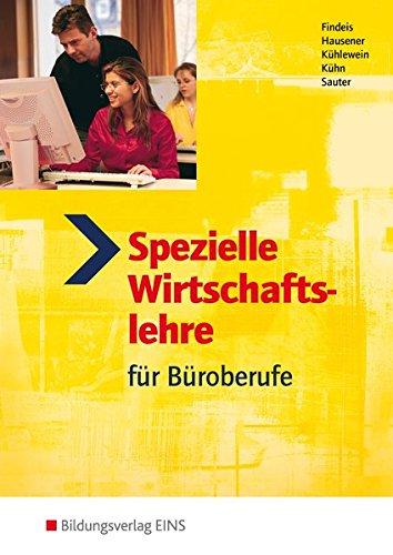 9783824277421: Spezielle Wirtschaftslehre für Büroberufe. Lehr- und Fachbuch