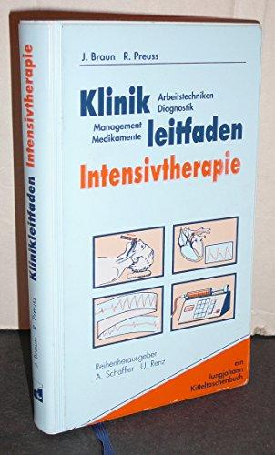 9783824310838: Klinikleitfaden Intensivtherapie. Arbeitstechniken. Diagnostik. Management. Medikamente