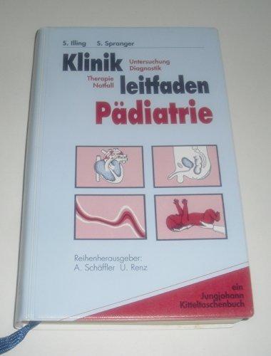 9783824312146: Klinikleitfaden Pädiatrie. Untersuchung - Diagnostik. Therapie - Notfall