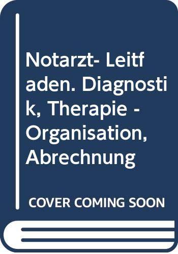 9783824312641: Notarztleitfaden. Diagnostik, Therapie, Organisation, Abrechnung
