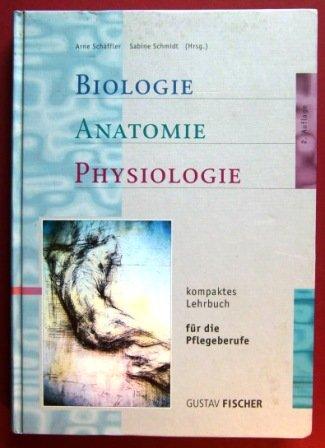 9783824318247: Biologie. Anatomie. Physiologie für die Pflegeberufe. Ein kompaktes Lehrbuch