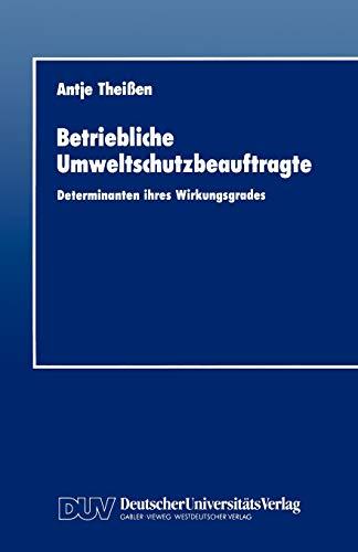 Betriebliche Umweltschutzbeauftragte: Determinanten Ihres Wirkungsgrades: Antje Theissen