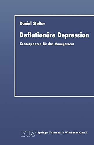 9783824400652: Deflationäre Depression: Konsequenzen für das Management (DUV Wirtschaftswissenschaft) (German Edition)