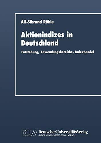 9783824400812: Aktienindizes in Deutschland: Entstehung, Anwendungsbereiche, Indexhandel (DUV Wirtschaftswissenschaft) (German Edition)