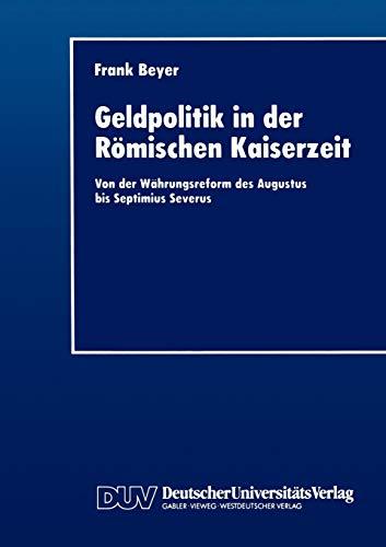 9783824402380: Geldpolitik in der Römischen Kaiserzeit: Von der Währungsreform des Augustus bis Septimius Severus