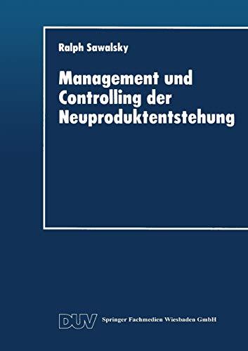 Management und Controlling der Neuproduktentstehung: Ralph Sawalsky